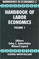 Handbook of Labor Economics (Handbooks in Economics, 5)