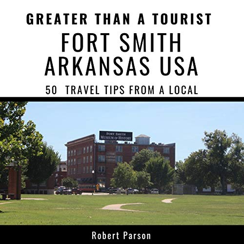 Greater than a Tourist - Fort Smith, Arkansas, USA cover art