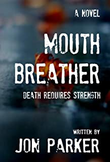 Mouth Breather: Death Requires Strength