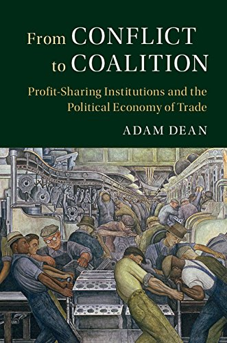 From Conflict to Coalition: Profit-Sharing Institutions and the Political Economy of Trade (Political Economy of Institutions and Decisions)