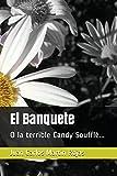 El Banquete: O la terrible Candy Soufflé...