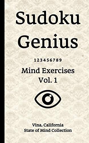 Sudoku Genius Mind Exercises Volume 1: Vina, California State of Mind Collection
