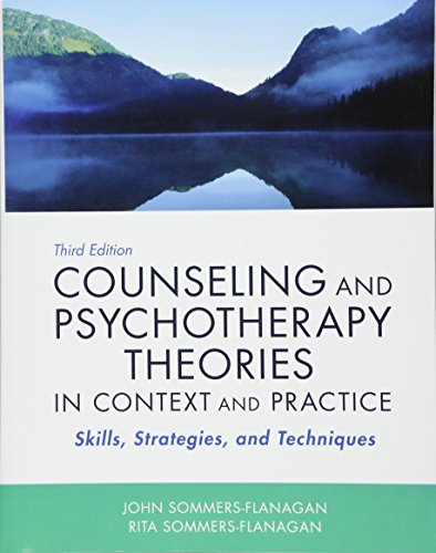 Compare Textbook Prices for Counseling and Psychotherapy Theories in Context and Practice: Skills, Strategies, and Techniques 3 Edition ISBN 9781119473312 by Sommers-Flanagan, John,Sommers-Flanagan, Rita