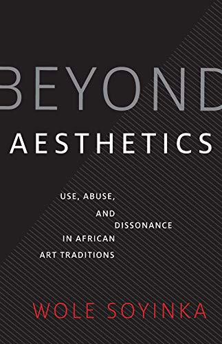 Beyond Aesthetics: Use, Abuse, and Dissonance in African Art Traditions
