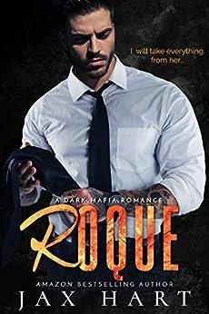 ROQUE: A DARK MAFIA ROMANCE (THE SALVATORE SYNDICATE Book 1) by [JAX HART]