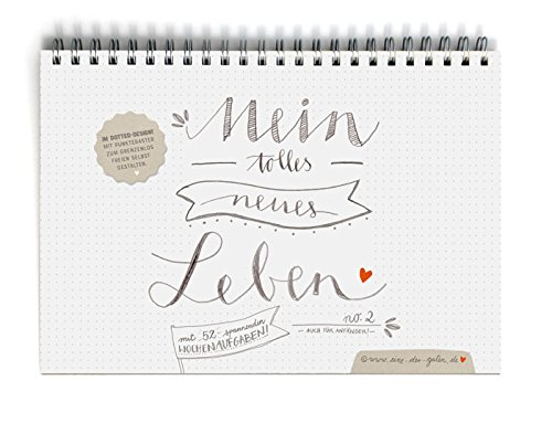 Terminkalender A5 - Mein tolles neues Leben 2, Tischkalender & Wochenplaner mit 52 Aufgaben, Taschenkalender & Terminplaner immerwährend mit Flyer 2020, Spiralbindung, Handlettering Design