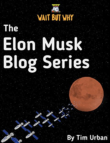 The Elon Musk Blog Series: Wait But Why
