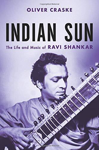 Indian Sun: The Life and Music of Ravi Shankar