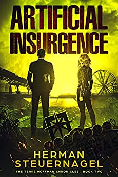 Artificial Insurgence (The Terre Hoffman Chronicles Book 2) by [Herman Steuernagel]