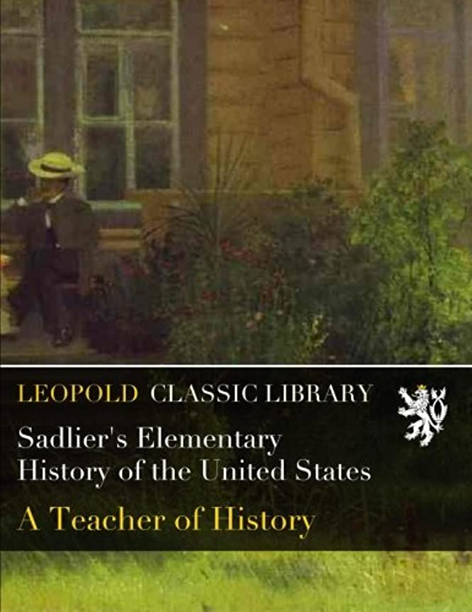 無限大熱心な出発Sadlier's Elementary History of the United States