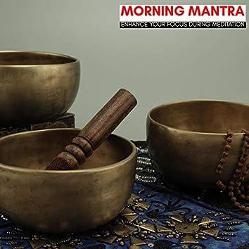 Morning Mantra - Enhance Your Focus During Meditation