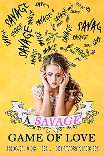 A Savage Game of Love by [Ellie R. Hunter, Dana Hook]