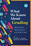 What We Know About Grading: What Works, What Doesn't, and What's Next