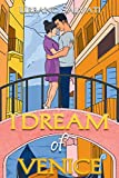 I Dream of Venice (English Edition)