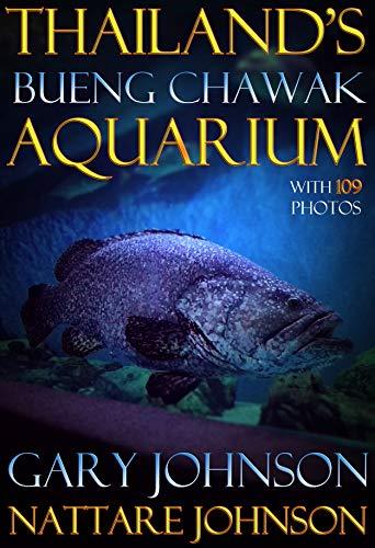 Thailand's Bueng Chawak Aquarium with 109 photos. (English Edition)