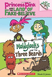 Moldylocks and the Three Beards: A Branches Book (Princess Pink and the Land of Fake-Believe #1)
