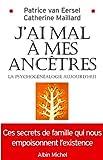 J'ai mal à mes ancêtres ! - La psychogénéalogie aujourd'hui - Format Kindle - 10,99 €