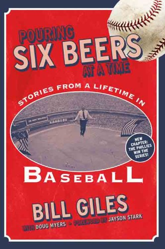 Pouring Six Beers at a Time: And Other Stories from a Lifetime in Baseball (English Edition)