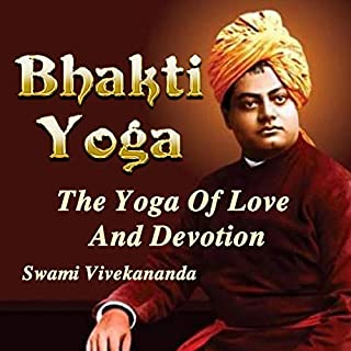 Bhakti Yoga: The Yoga of Love and Devotion audiobook cover art