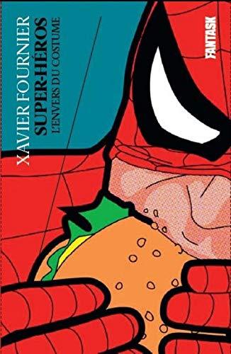 SUPER-HEROS : L'ENVERS DU COSTUME