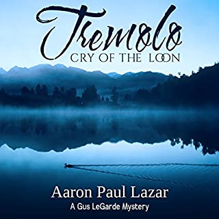 Tremolo: Cry of the Loon                   By:                                                                                                                                 Aaron Paul Lazar                               Narrated by:                                                                                                                                 Erik Synnestvedt                      Length: 7 hrs and 26 mins     Not rated yet     Overall 0.0