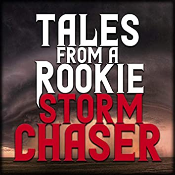 Tales From a Rookie Storm Chaser