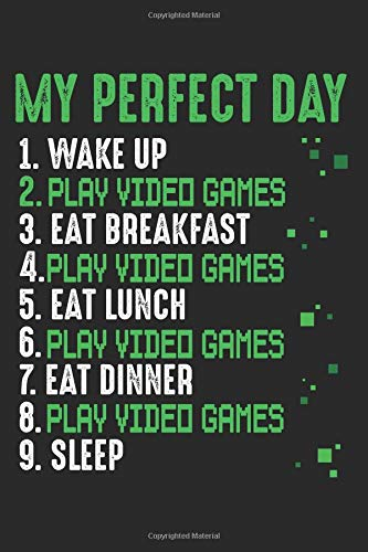 """My Perfect Day: Video Games I Love Gaming Gamer Composition College Notebook and Diary to Write In / 140 Pages of Ruled Lined & Blank Paper / 6""""x9"""""""