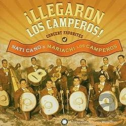 Llegaron Los Camperos: Concert Favorites Of Nati Cano\'s Mariachi LosCamperos