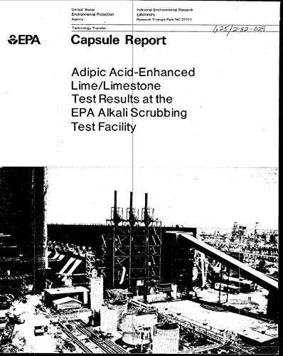 Capsule Report:  Adipic Acid Enhanced Lime/Limestone Test Results at the EPA Alkali Scrubbing Test Facility (English Edition)