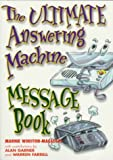 The Ultimate Answering Machine Message Book
