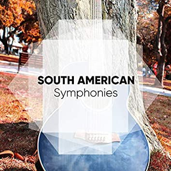 South American Symphonies