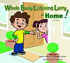 Whole Body Listening Larry at Home! (2nd Edition)