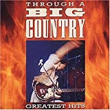 Songtexte von Big Country - Through a Big Country: Greatest Hits