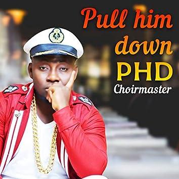 Pull Him Down (feat. Merqury-Quaye, da Mason) [PHD]