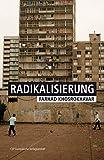 Radikalisierung - Farhad Khosrokhavar