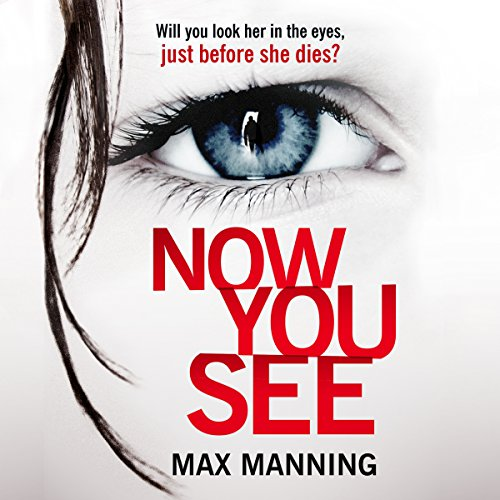 Now You See                   By:                                                                                                                                 Max Manning                               Narrated by:                                                                                                                                 Nick Underwood                      Length: 8 hrs and 42 mins     1 rating     Overall 5.0