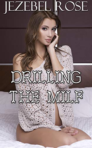 Drilling the MILF: An Erotica Short Story (Blonde Bimbo Erotica Book 1) (English Edition)