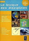 Le lexique des disciplines cycle 3 + cd-rom - Cycle 3 Livre avec un CD Rom