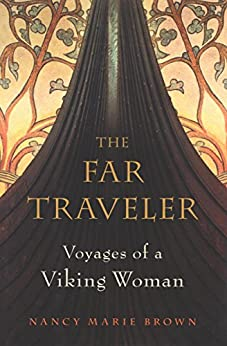 The Far Traveler: Voyages of a Viking Woman by [Nancy  Marie Brown]
