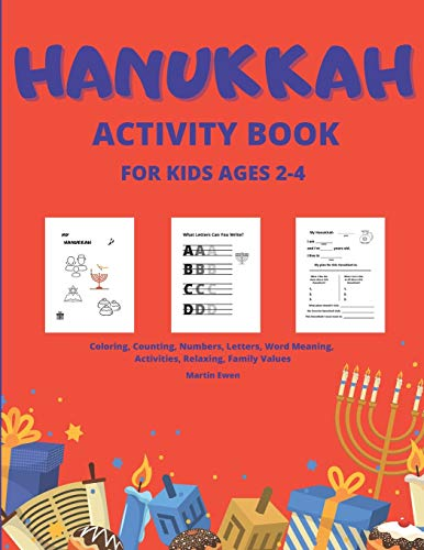 Hanukkah Activity Book for Kids Ages 2-4: Coloring, Counting, Numbers, Letters, Word Meaning, Activities, Relaxing, Family Values | Chanukah, Puzzles (Hanukkah Activities)