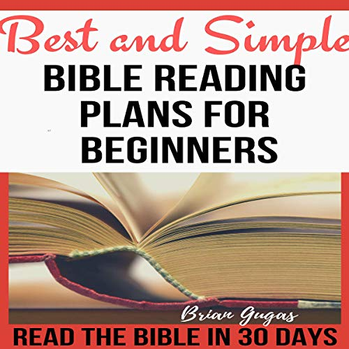 Best and Simple Bible Reading Plans for Beginners: Read the Bible in 30 Days audiobook cover art