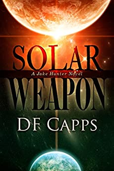 Solar Weapon (A Science Fiction Mystery/Thriller) by [D F Capps]