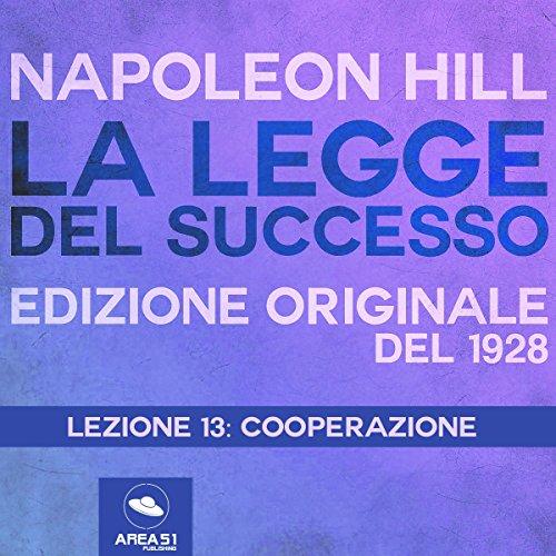 Cooperazione (La Legge del Successo 13) | Napoleon Hill