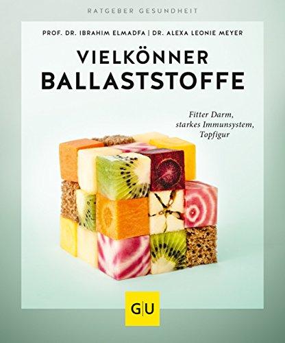 Vielkönner Ballaststoffe: Fitter Darm, starkes Immunsystem, Topfigur (GU Ratgeber Gesundheit)