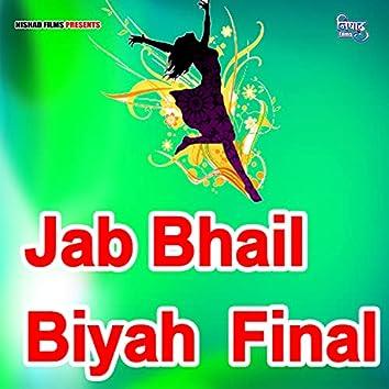Jab Bhail Biyah  Final