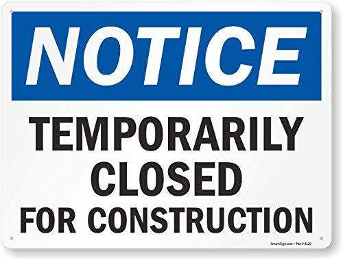 "SmartSign ""Notice - Temporarily Closed for Construction"" Sign | 18' x 24' Aluminum"