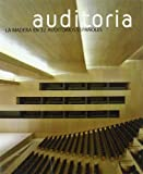 Auditoría : la madera en 32 auditorios españoles