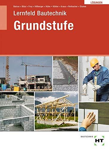 Lösungen Lernfeld Bautechnik Grundstufe
