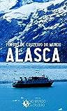 Portos de Cruzeiro do Mundo: Alasca (Portuguese Edition)