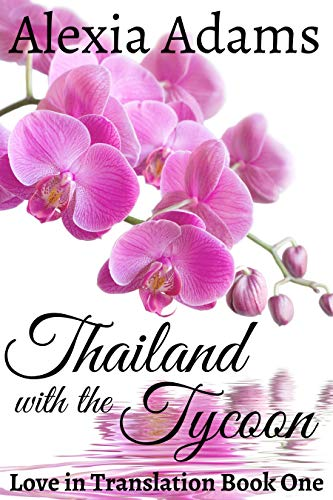 Thailand with the Tycoon (Love in Translation Book 1) by [Alexia Adams]